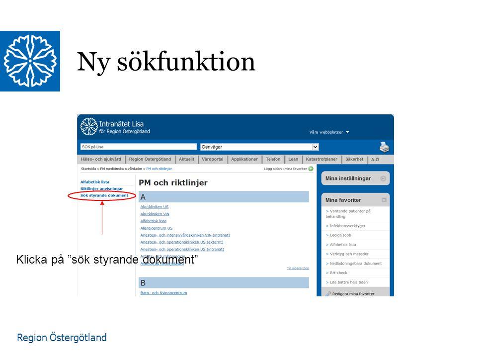 """Region Östergötland Ny sökfunktion Klicka på """"sök styrande dokument"""""""