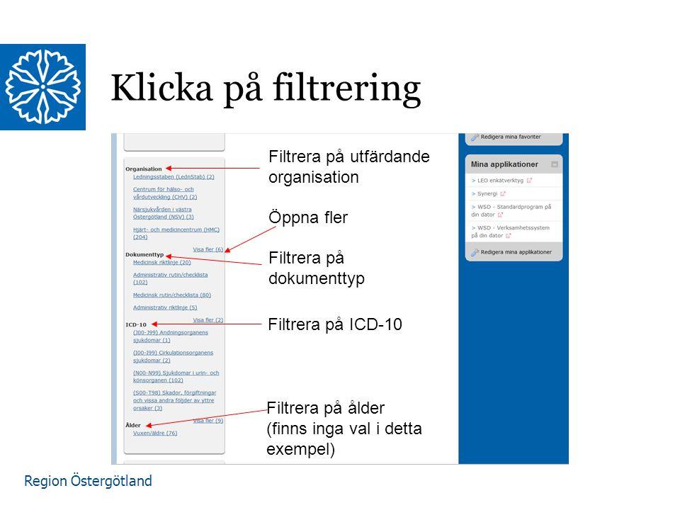 Region Östergötland Klicka på filtrering Filtrera på utfärdande organisation Filtrera på dokumenttyp Öppna fler Filtrera på ICD-10 Filtrera på ålder (