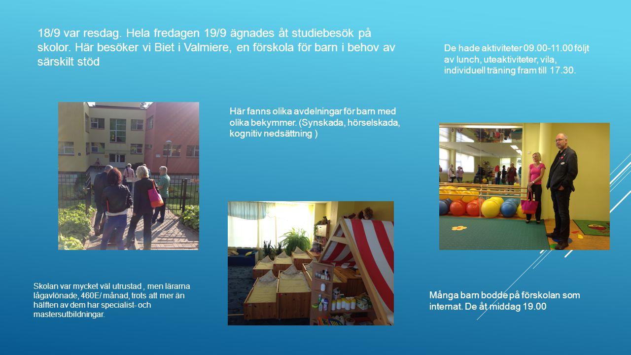18/9 var resdag. Hela fredagen 19/9 ägnades åt studiebesök på skolor. Här besöker vi Biet i Valmiere, en förskola för barn i behov av särskilt stöd Hä