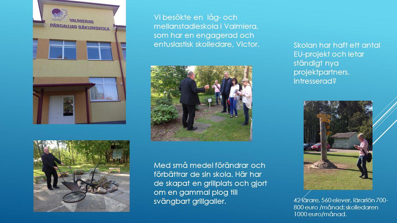 Vi besökte en låg- och mellanstadieskola i Valmiera, som har en engagerad och entusiastisk skolledare, Victor.