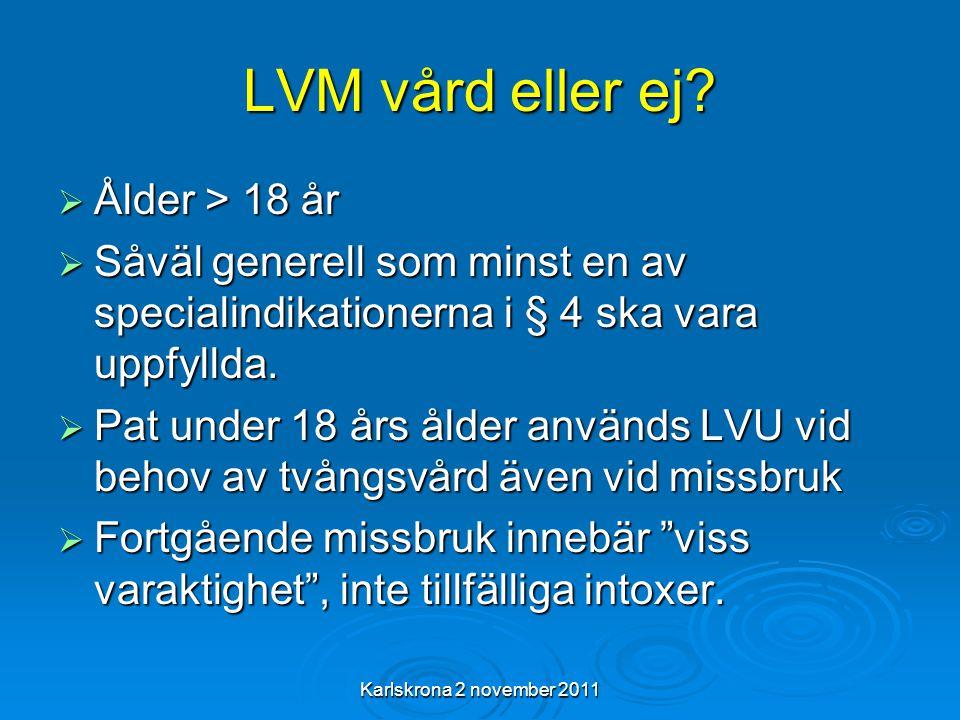 Karlskrona 2 november 2011 LVM vård eller ej.