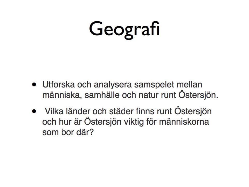 Geografi Utforska och analysera samspelet mellan människa, samhälle och natur runt Östersjön.