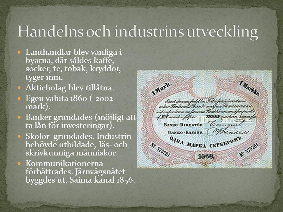 Lanthandlar blev vanliga i byarna, där såldes kaffe, socker, te, tobak, kryddor, tyger mm. Aktiebolag blev tillåtna. Egen valuta 1860 (-2002 mark). Ba
