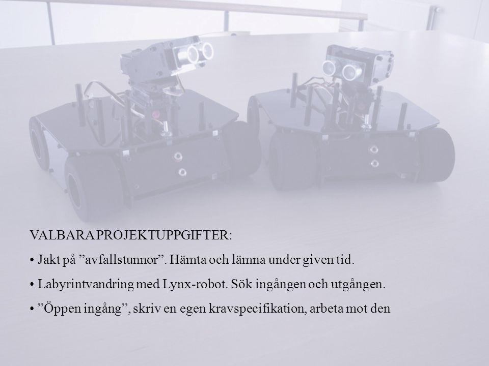 """VALBARA PROJEKTUPPGIFTER: Jakt på """"avfallstunnor"""". Hämta och lämna under given tid. Labyrintvandring med Lynx-robot. Sök ingången och utgången. """"Öppen"""