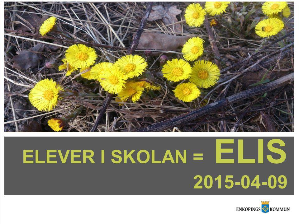 ELEVER I SKOLAN = ELIS 2015-04-09
