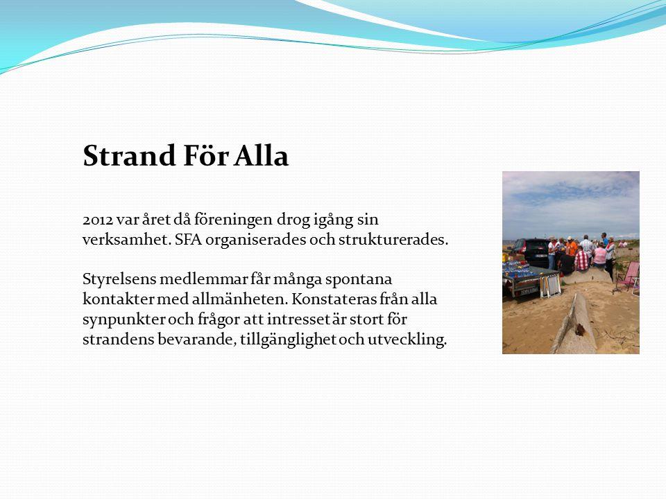 Strand För Alla 2012 var året då föreningen drog igång sin verksamhet.