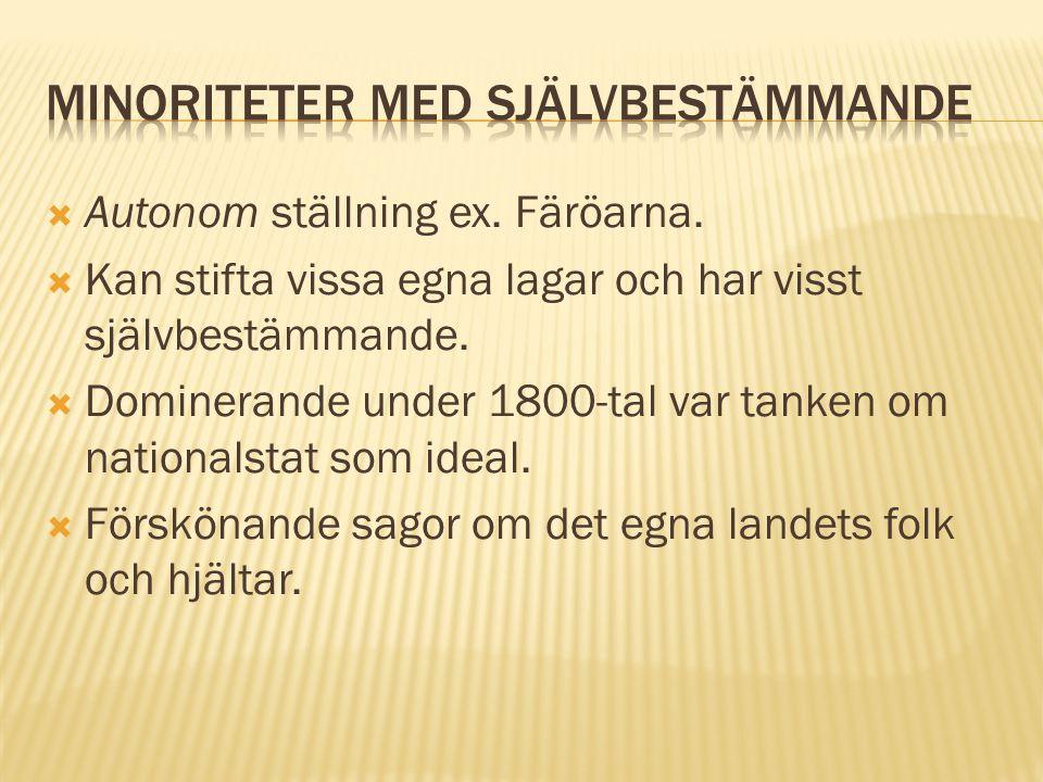  Autonom ställning ex.Färöarna.  Kan stifta vissa egna lagar och har visst självbestämmande.