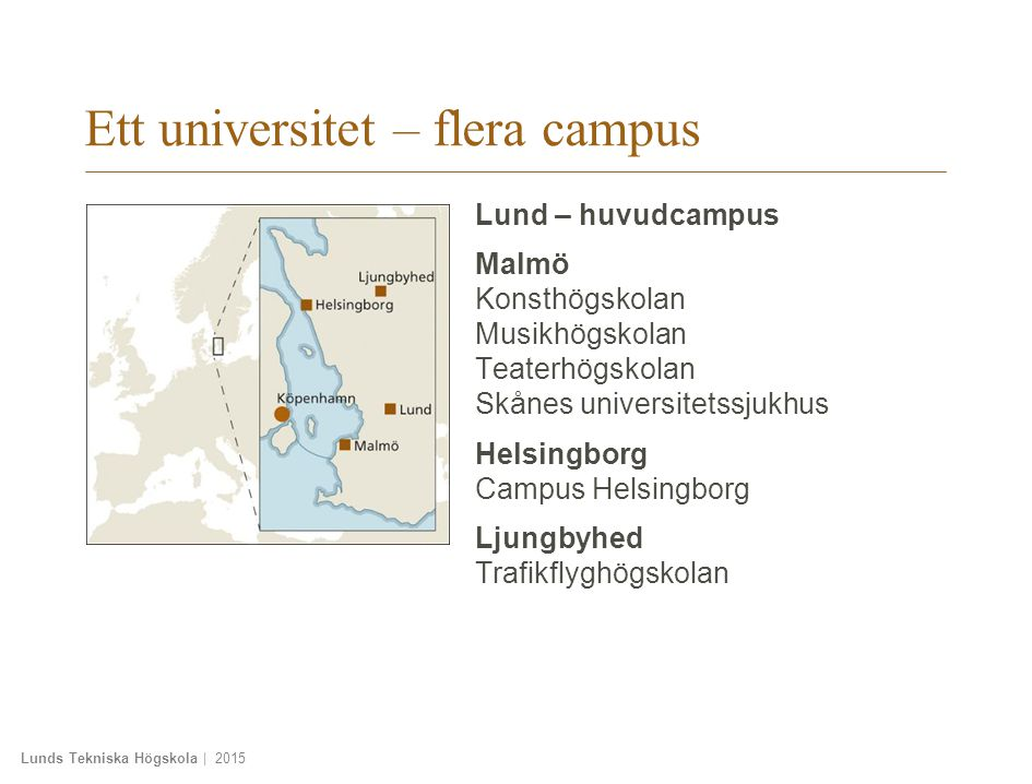 Lunds Tekniska Högskola | 2015 LERU – League of European Research Universities Ett nätverk för att främja europeisk utbildning, forskning och innovation.