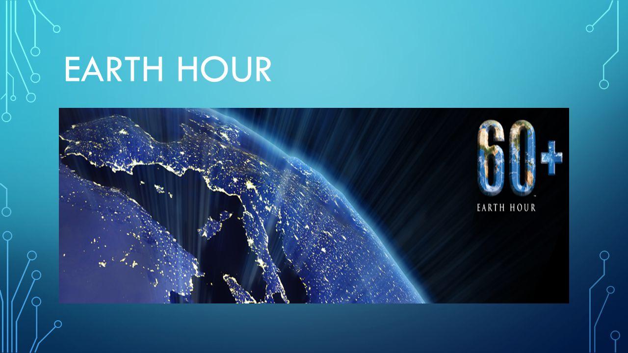 VAD ÄR EARTH HOUR.Earth Hour är världens största klimatmanifestation, som återkommer varje år.