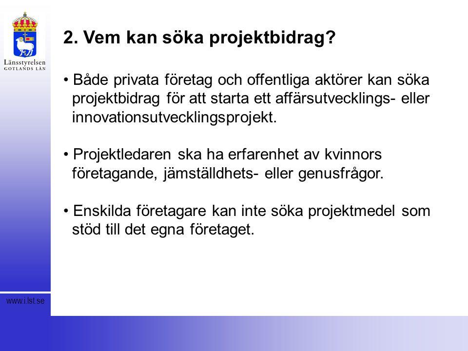 www.i.lst.se 2. Vem kan söka projektbidrag.