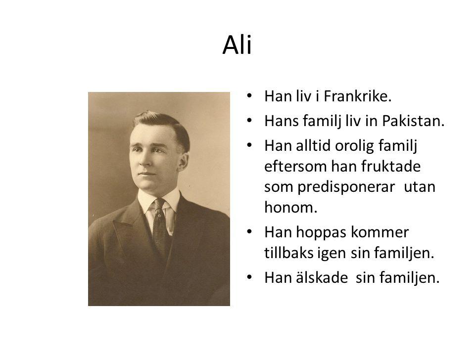 Ali Han liv i Frankrike. Hans familj liv in Pakistan. Han alltid orolig familj eftersom han fruktade som predisponerar utan honom. Han hoppas kommer t