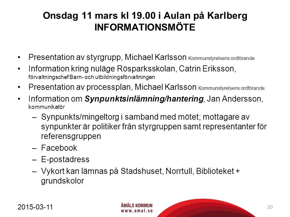 Onsdag 11 mars kl 19.00 i Aulan på Karlberg INFORMATIONSMÖTE Presentation av styrgrupp, Michael Karlsson Kommunstyrelsens ordförande Information kring
