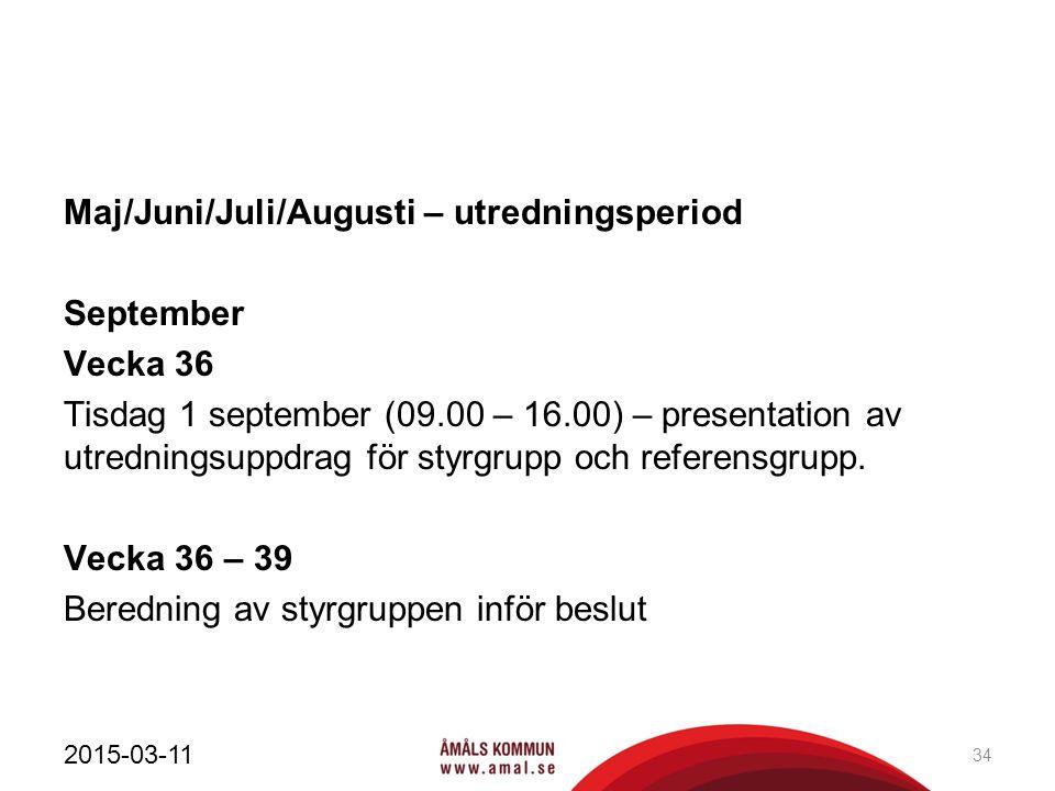 Maj/Juni/Juli/Augusti – utredningsperiod September Vecka 36 Tisdag 1 september (09.00 – 16.00) – presentation av utredningsuppdrag för styrgrupp och referensgrupp.