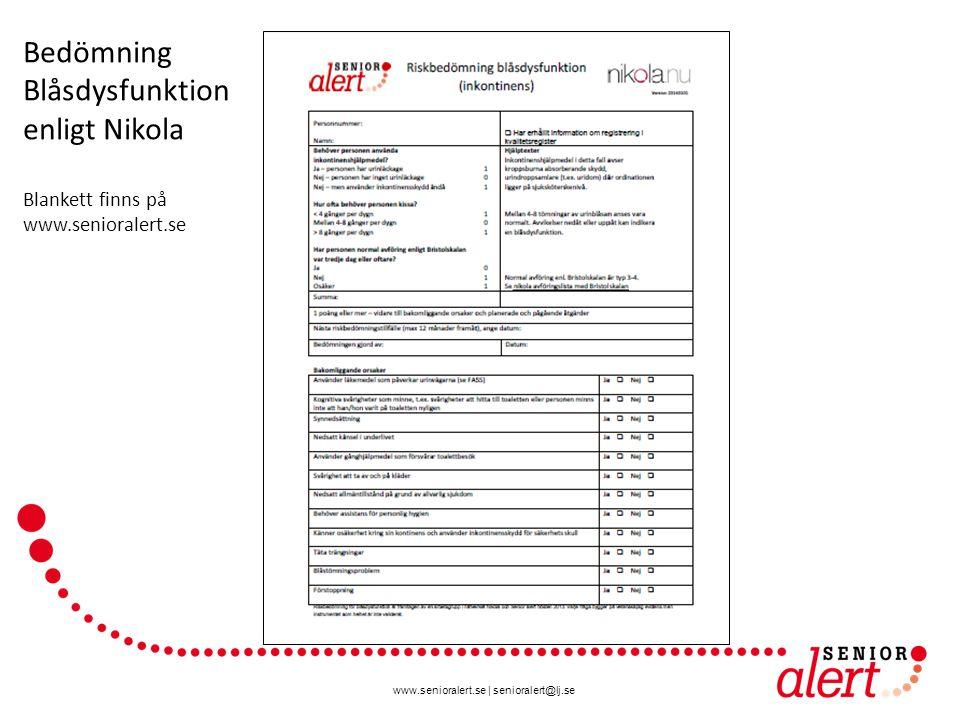 www.senioralert.se | senioralert@lj.se Bedömning Blåsdysfunktion enligt Nikola Blankett finns på www.senioralert.se