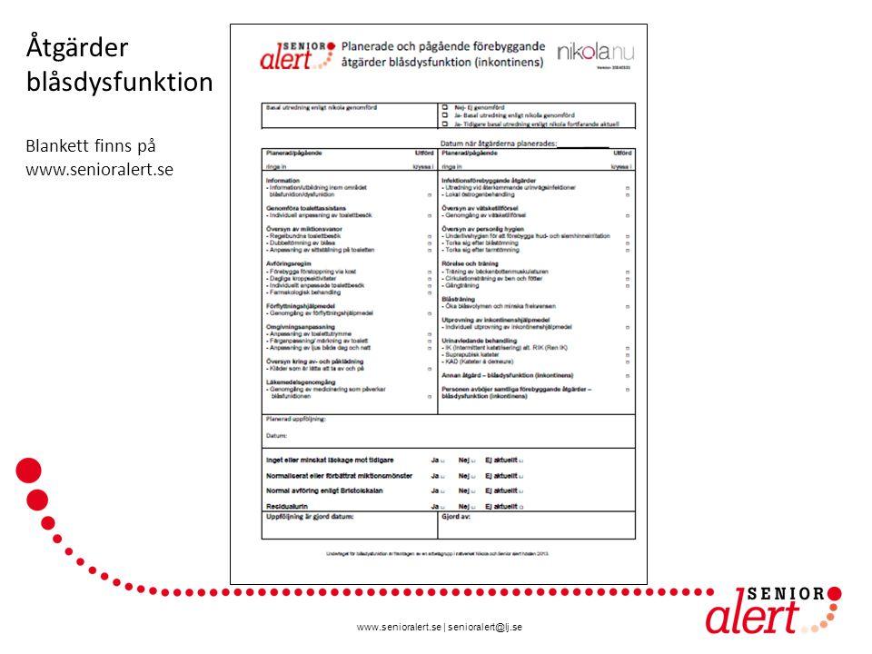 www.senioralert.se | senioralert@lj.se Åtgärder blåsdysfunktion Blankett finns på www.senioralert.se