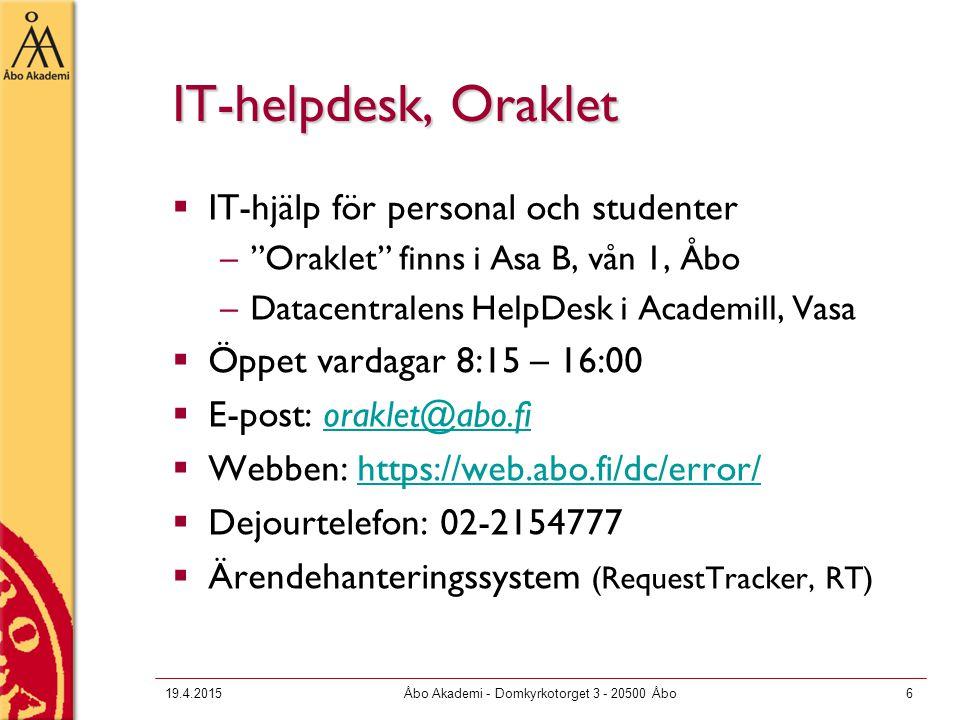 """19.4.2015Åbo Akademi - Domkyrkotorget 3 - 20500 Åbo6 IT-helpdesk, Oraklet  IT-hjälp för personal och studenter –""""Oraklet"""" finns i Asa B, vån 1, Åbo –"""
