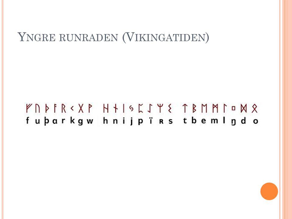 Y NGRE RUNRADEN (V IKINGATIDEN )