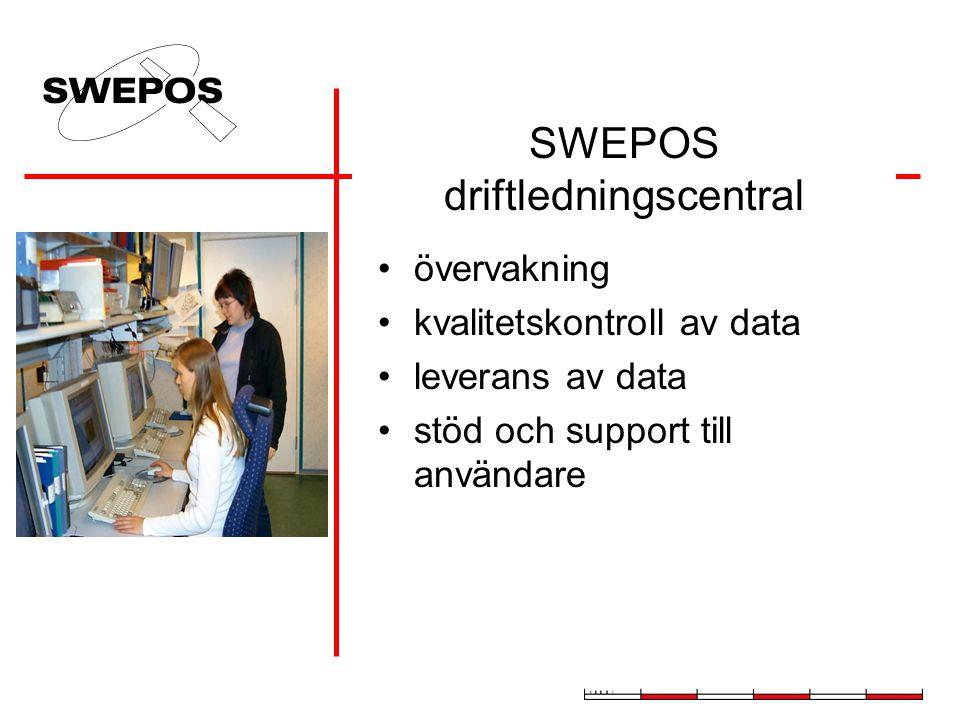 övervakning kvalitetskontroll av data leverans av data stöd och support till användare SWEPOS driftledningscentral