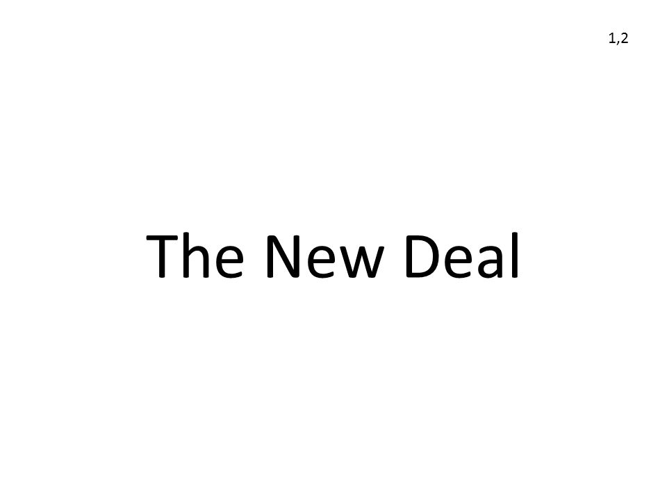 The New Deal 1,2