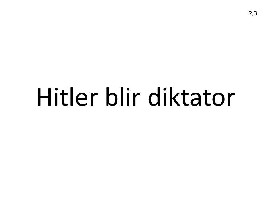 Hitler blir diktator 2,3