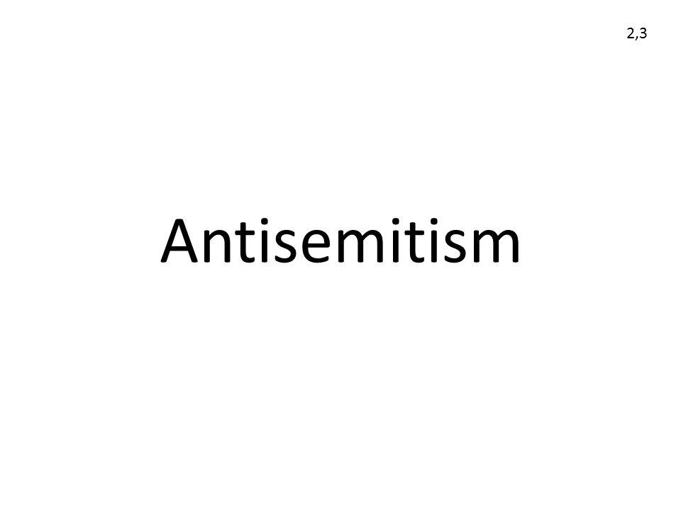 Antisemitism 2,3