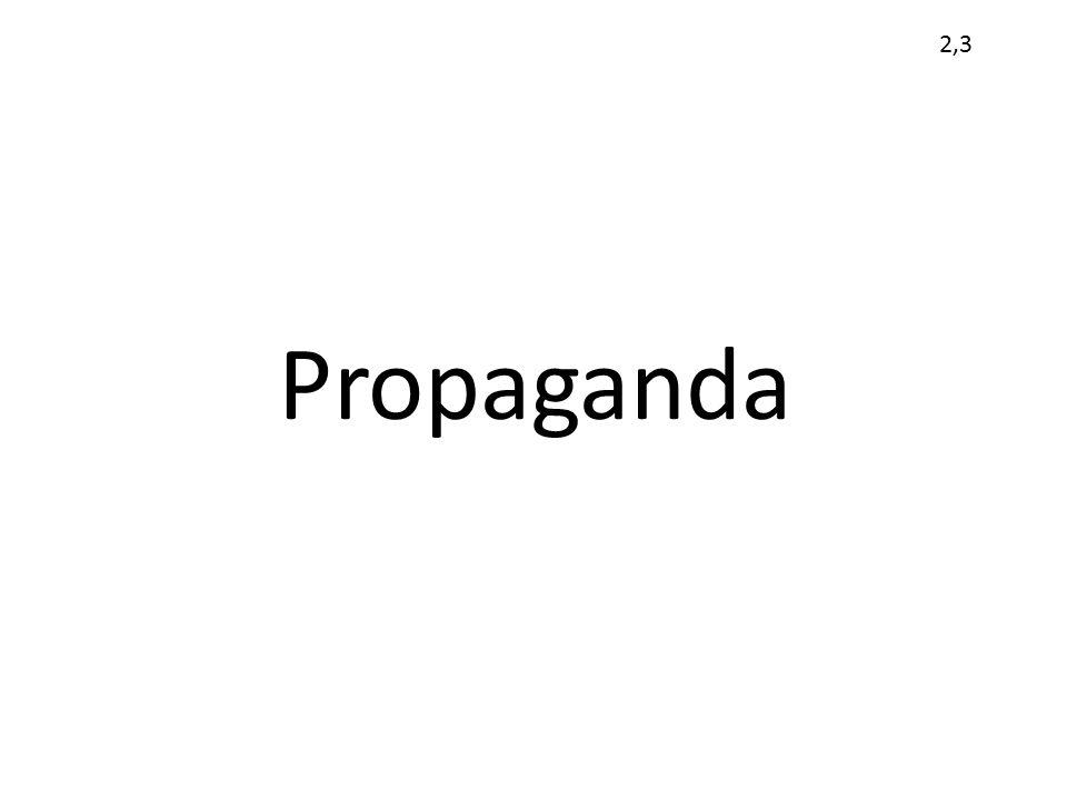 Propaganda 2,3