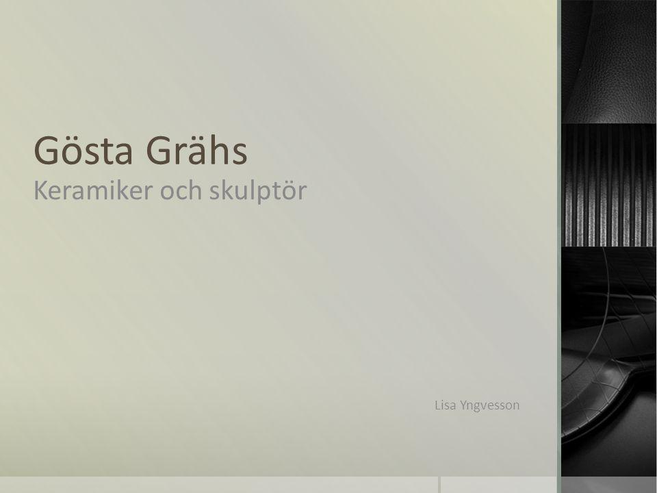 Gösta Grähs Keramiker och skulptör Lisa Yngvesson