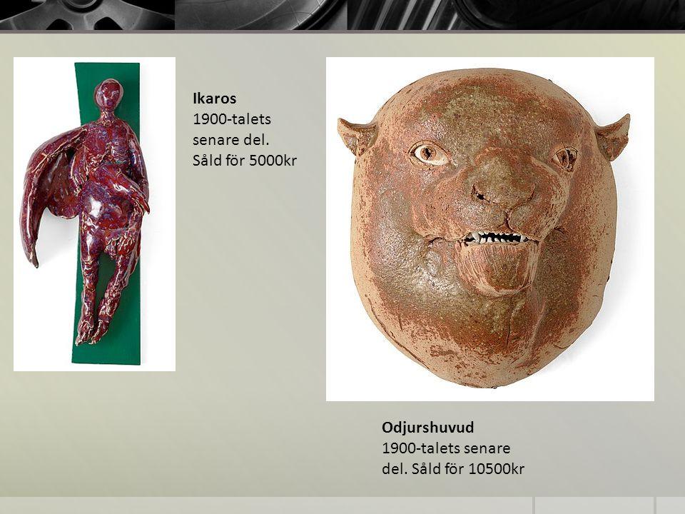 Ikaros 1900-talets senare del. Såld för 5000kr Odjurshuvud 1900-talets senare del. Såld för 10500kr