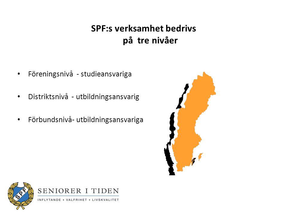 SPF:s verksamhet bedrivs på tre nivåer Föreningsnivå - studieansvariga Distriktsnivå - utbildningsansvarig Förbundsnivå- utbildningsansvariga