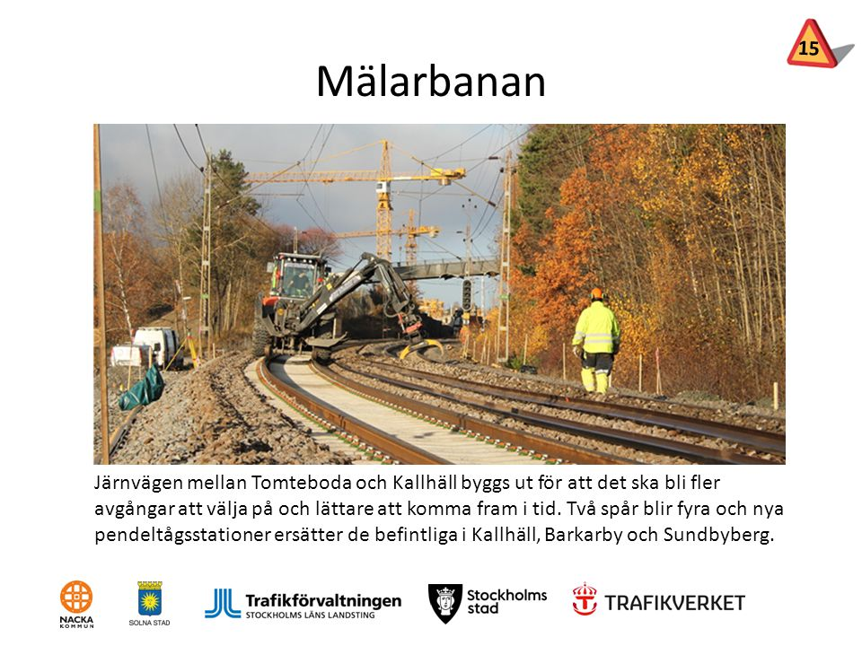 Mälarbanan Järnvägen mellan Tomteboda och Kallhäll byggs ut för att det ska bli fler avgångar att välja på och lättare att komma fram i tid. Två spår