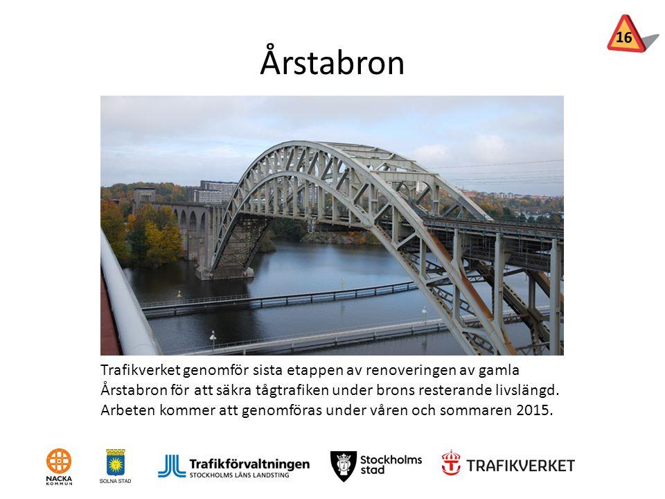 Årstabron Trafikverket genomför sista etappen av renoveringen av gamla Årstabron för att säkra tågtrafiken under brons resterande livslängd. Arbeten k