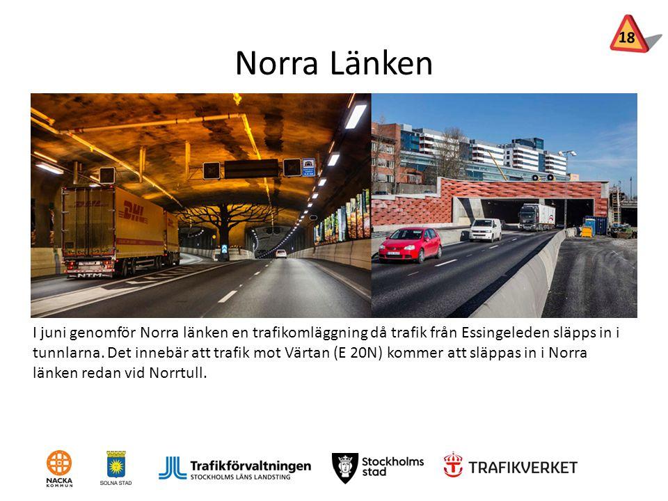 Norra Länken I juni genomför Norra länken en trafikomläggning då trafik från Essingeleden släpps in i tunnlarna. Det innebär att trafik mot Värtan (E
