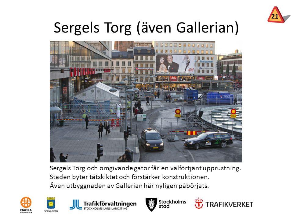 Sergels Torg (även Gallerian) Sergels Torg och omgivande gator får en välförtjänt upprustning. Staden byter tätskiktet och förstärker konstruktionen.