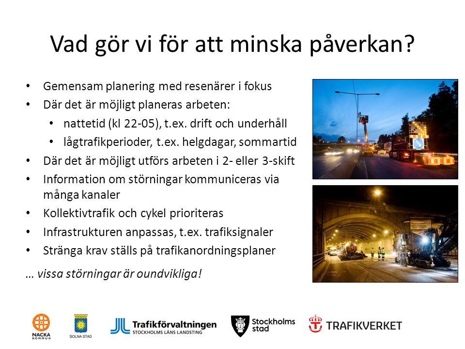 Vad gör vi för att minska påverkan? Gemensam planering med resenärer i fokus Där det är möjligt planeras arbeten: nattetid (kl 22-05), t.ex. drift och