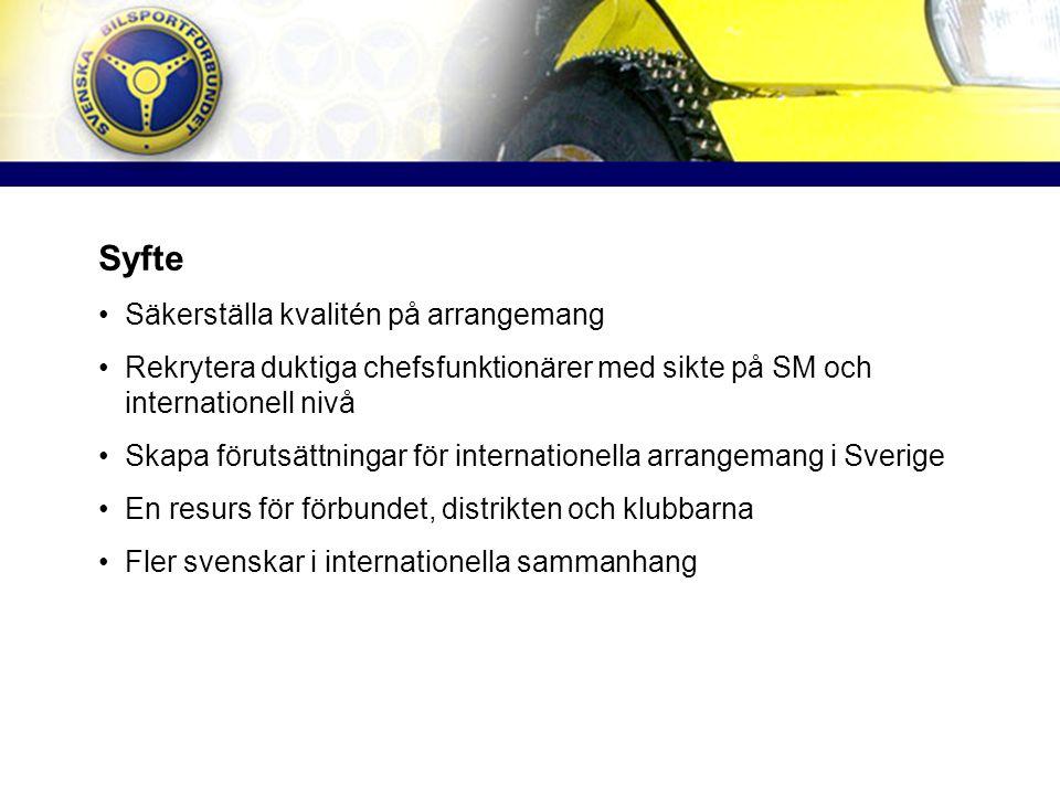 Syfte Säkerställa kvalitén på arrangemang Rekrytera duktiga chefsfunktionärer med sikte på SM och internationell nivå Skapa förutsättningar för internationella arrangemang i Sverige En resurs för förbundet, distrikten och klubbarna Fler svenskar i internationella sammanhang
