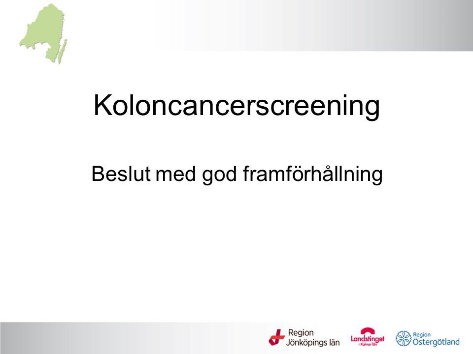 Koloncancerscreening Beslut med god framförhållning
