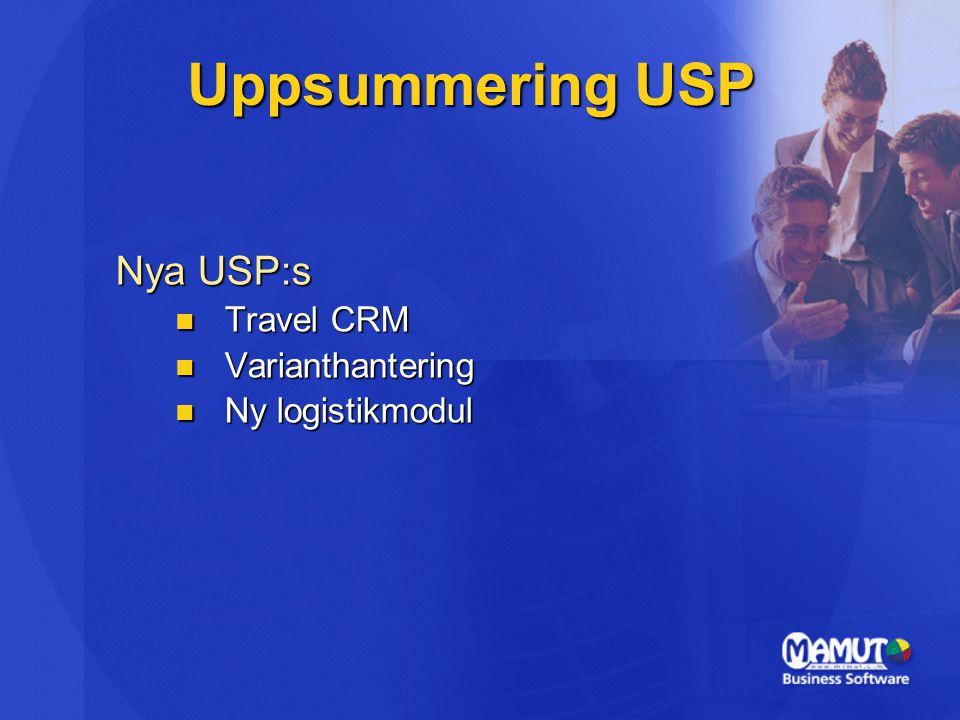 Nya USP:s Travel CRM Travel CRM Varianthantering Varianthantering Ny logistikmodul Ny logistikmodul Uppsummering USP