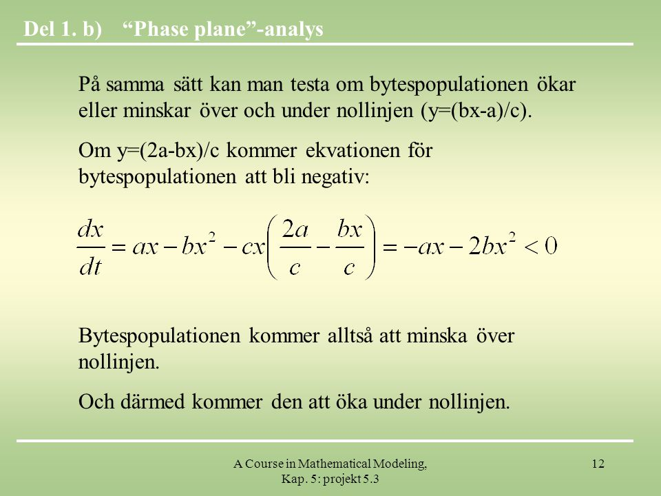 A Course in Mathematical Modeling, Kap.5: projekt 5.3 12 Phase plane -analysDel 1.
