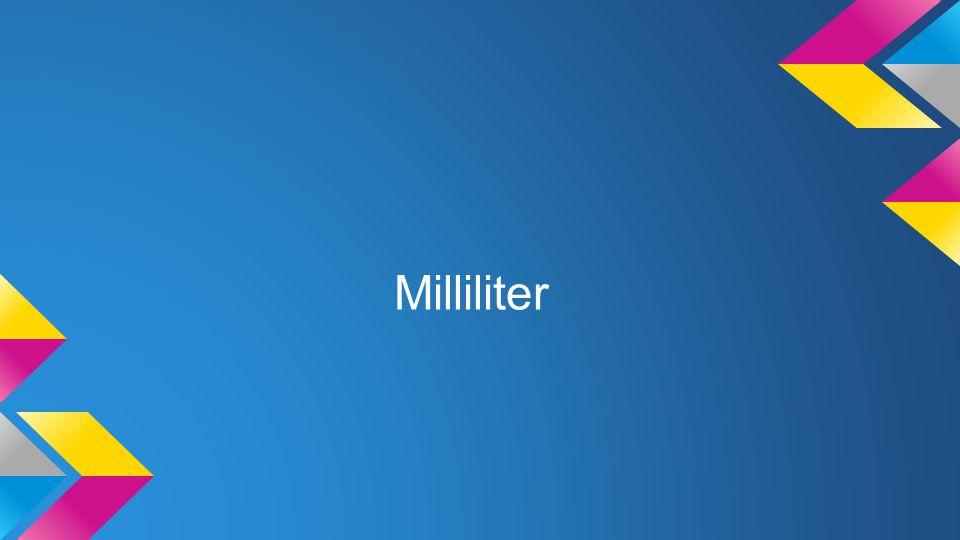 Milliliter