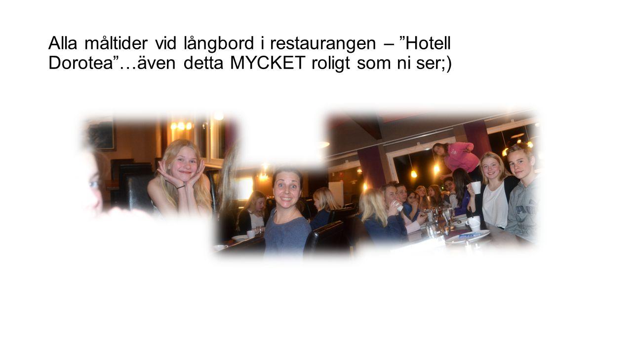 Alla måltider vid långbord i restaurangen – Hotell Dorotea …även detta MYCKET roligt som ni ser;)