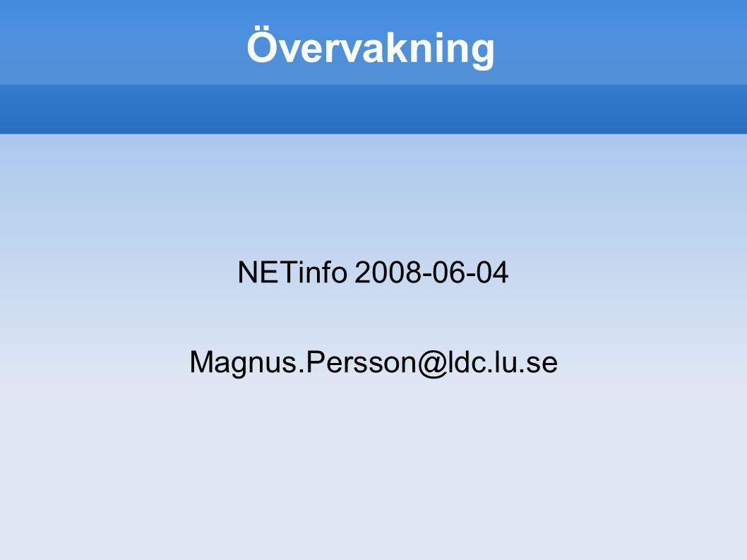 Övervakning NETinfo 2008-06-04 Magnus.Persson@ldc.lu.se