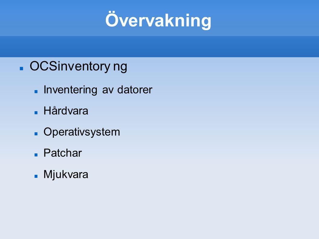 Övervakning OCSinventory ng Inventering av datorer Hårdvara Operativsystem Patchar Mjukvara