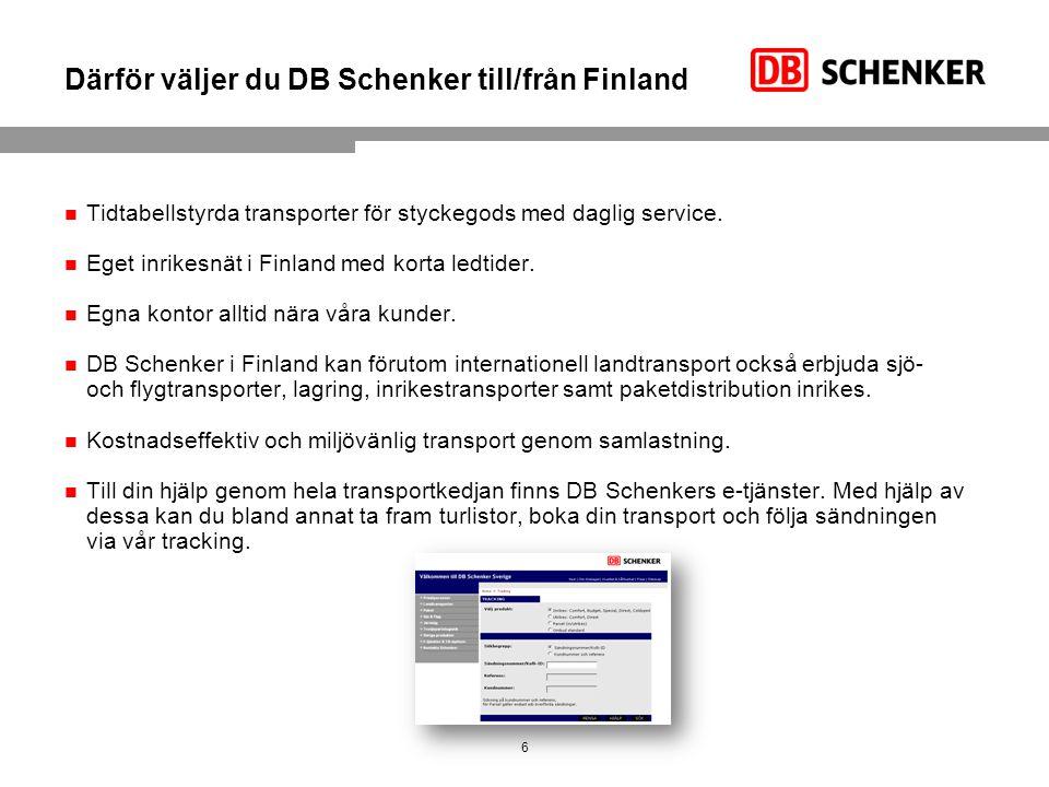 Därför väljer du DB Schenker till/från Finland Tidtabellstyrda transporter för styckegods med daglig service. Eget inrikesnät i Finland med korta ledt