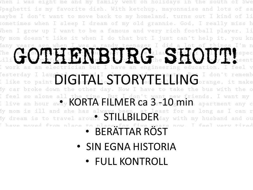 DIGITAL STORYTELLING KORTA FILMER ca 3 -10 min STILLBILDER BERÄTTAR RÖST SIN EGNA HISTORIA FULL KONTROLL