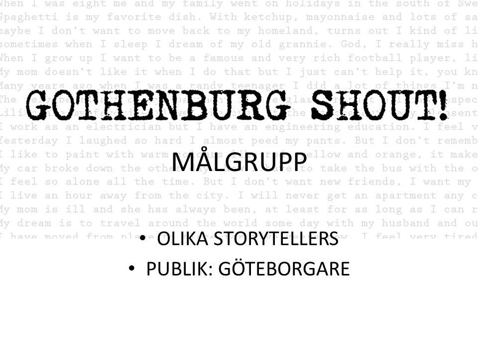 MÅLGRUPP OLIKA STORYTELLERS PUBLIK: GÖTEBORGARE