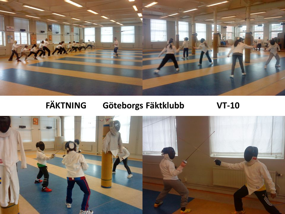 FÄKTNINGGöteborgs FäktklubbVT-10