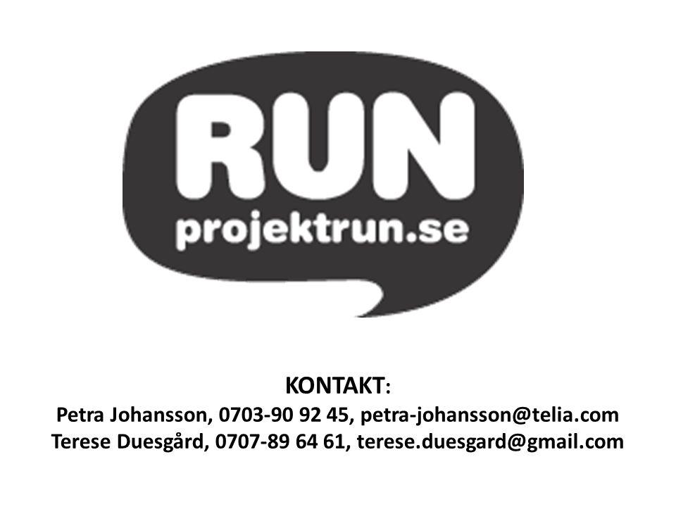 KONTAKT : Petra Johansson, 0703-90 92 45, petra-johansson@telia.com Terese Duesgård, 0707-89 64 61, terese.duesgard@gmail.com