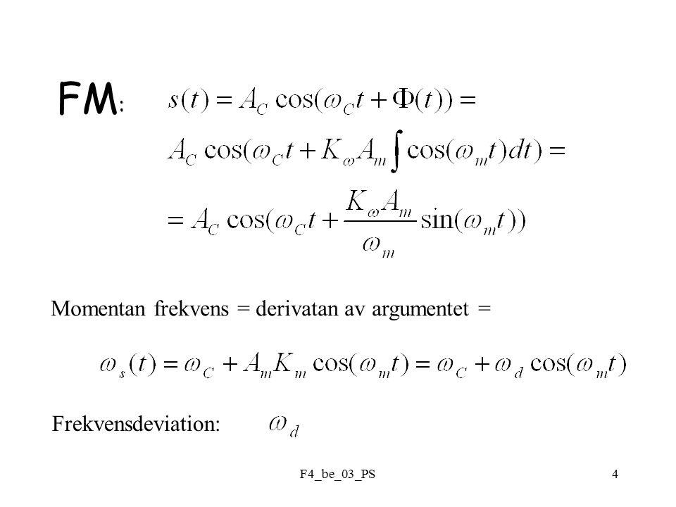 F4_be_03_PS4 FM : Momentan frekvens = derivatan av argumentet = Frekvensdeviation: