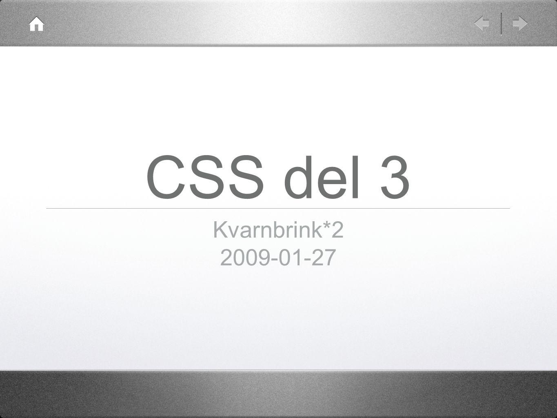 CSS del 3 Kvarnbrink*2 2009-01-27