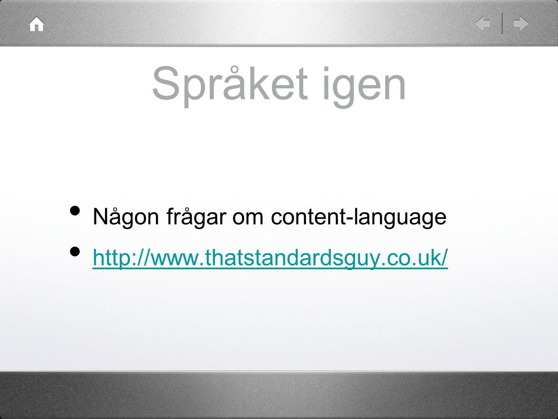 Språket igen Någon frågar om content-language http://www.thatstandardsguy.co.uk/